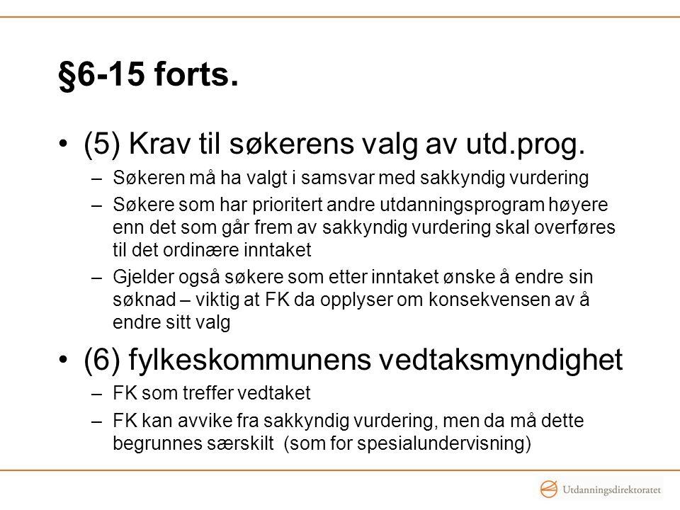 §6-15 forts.•(5) Krav til søkerens valg av utd.prog.