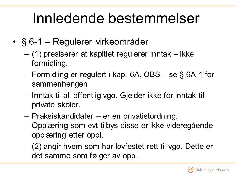 Et mer differensiert inntak til Vg1 for å ivareta blant annet søkere med rett til spesialundervisning og minoritetsspråklige søkere •Tidl.: svært ulik praksis mellom fylkeskommunene ang.