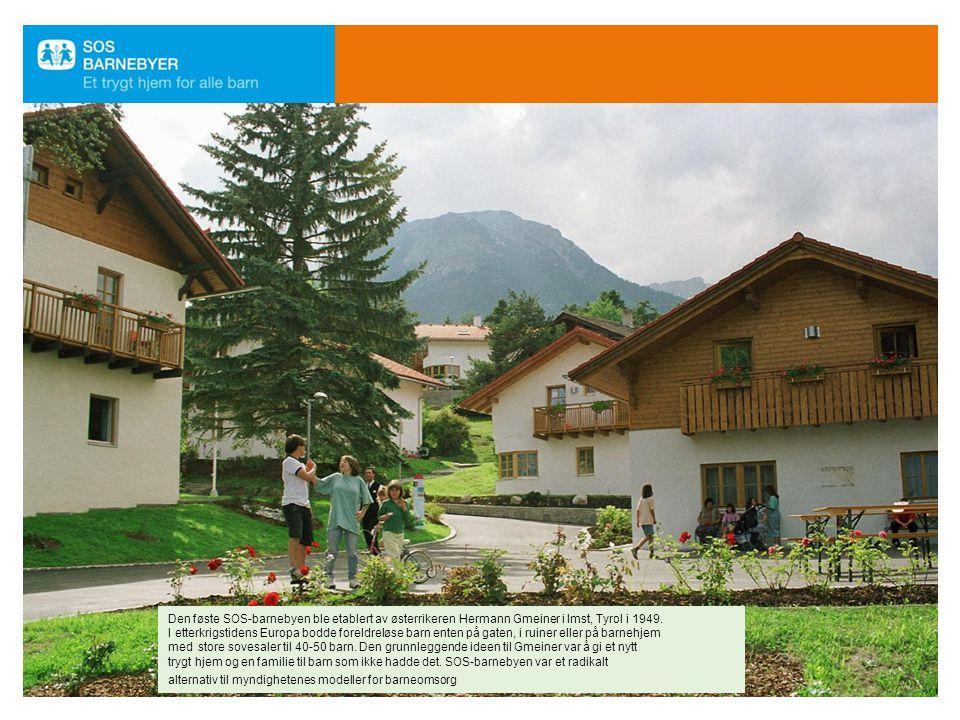 Den føste SOS-barnebyen ble etablert av østerrikeren Hermann Gmeiner i Imst, Tyrol i 1949. I etterkrigstidens Europa bodde foreldreløse barn enten på