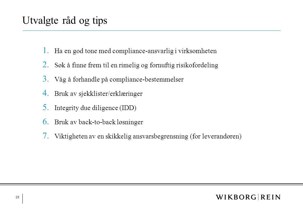 28 1. Ha en god tone med compliance-ansvarlig i virksomheten 2. Søk å finne frem til en rimelig og fornuftig risikofordeling 3. Våg å forhandle på com