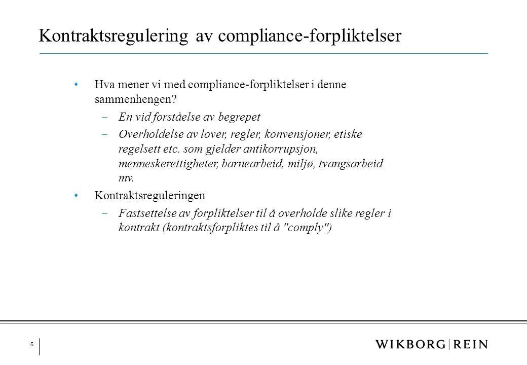 5 • Hva mener vi med compliance-forpliktelser i denne sammenhengen? ‒ En vid forståelse av begrepet ‒ Overholdelse av lover, regler, konvensjoner, eti