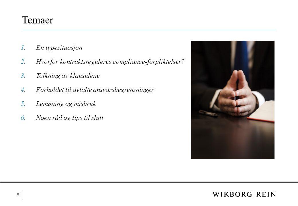6 Temaer 1.En typesituasjon 2.Hvorfor kontraktsreguleres compliance-forpliktelser? 3.Tolkning av klausulene 4.Forholdet til avtalte ansvarsbegrensning