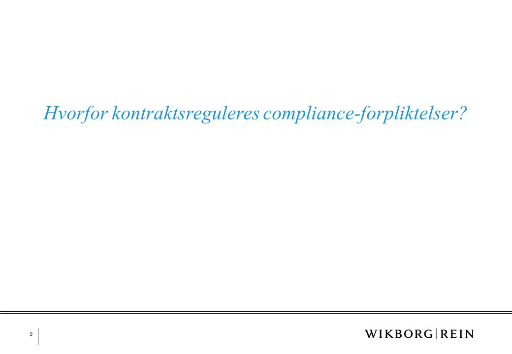 9 Hvorfor kontraktsreguleres compliance-forpliktelser?