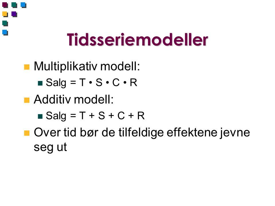 Tidsseriemodeller n Multiplikativ modell: n Salg = T • S • C • R n Additiv modell: n Salg = T + S + C + R n Over tid bør de tilfeldige effektene jevne
