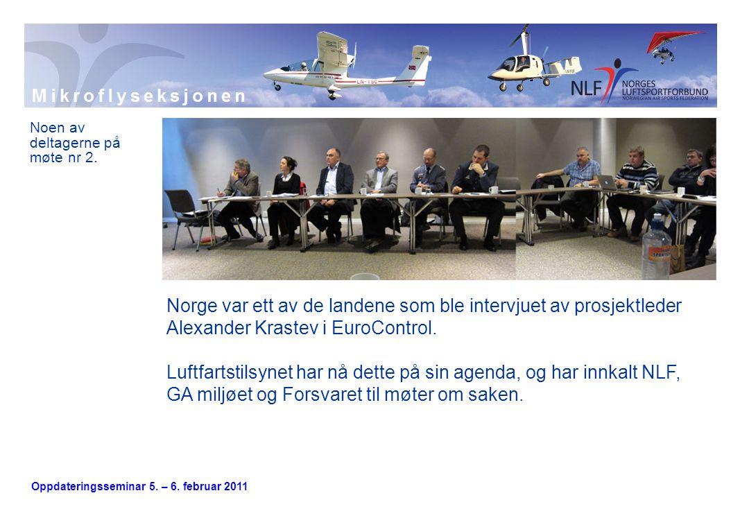 Oppdateringsseminar 5. – 6. februar 2011 Noen av deltagerne på møte nr 2. Norge var ett av de landene som ble intervjuet av prosjektleder Alexander Kr