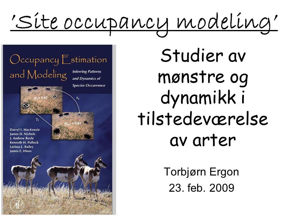 'Site occupancy modeling' Torbjørn Ergon 23. feb.