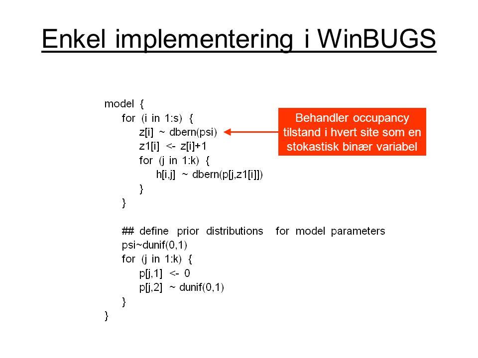Enkel implementering i WinBUGS Behandler occupancy tilstand i hvert site som en stokastisk binær variabel