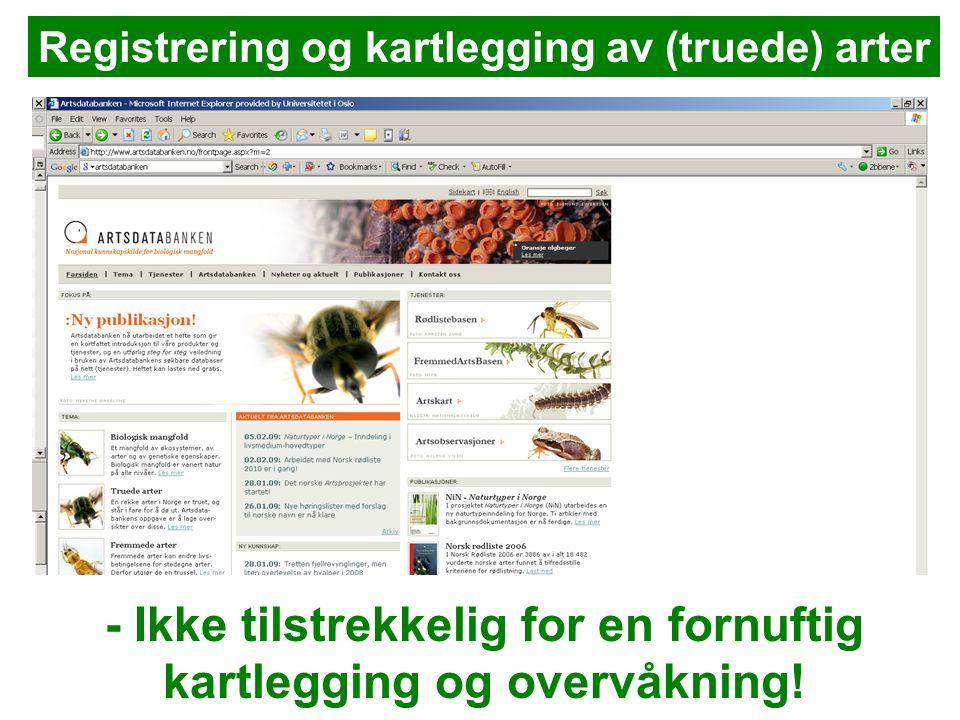Registrering og kartlegging av (truede) arter - Ikke tilstrekkelig for en fornuftig kartlegging og overvåkning!