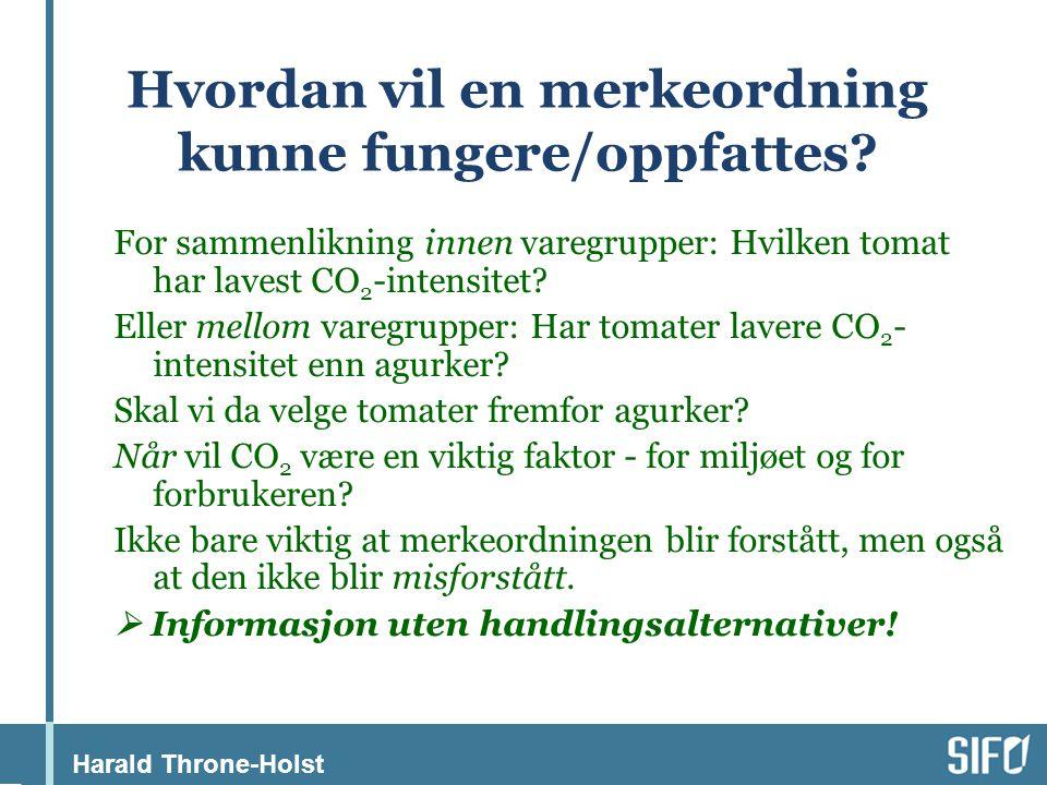 Harald Throne-Holst Hvordan vil en merkeordning kunne fungere/oppfattes.