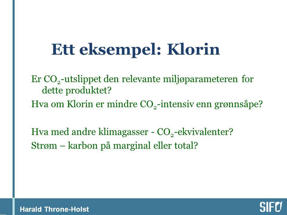 Harald Throne-Holst Ett eksempel: Klorin Er CO 2 -utslippet den relevante miljøparameteren for dette produktet.