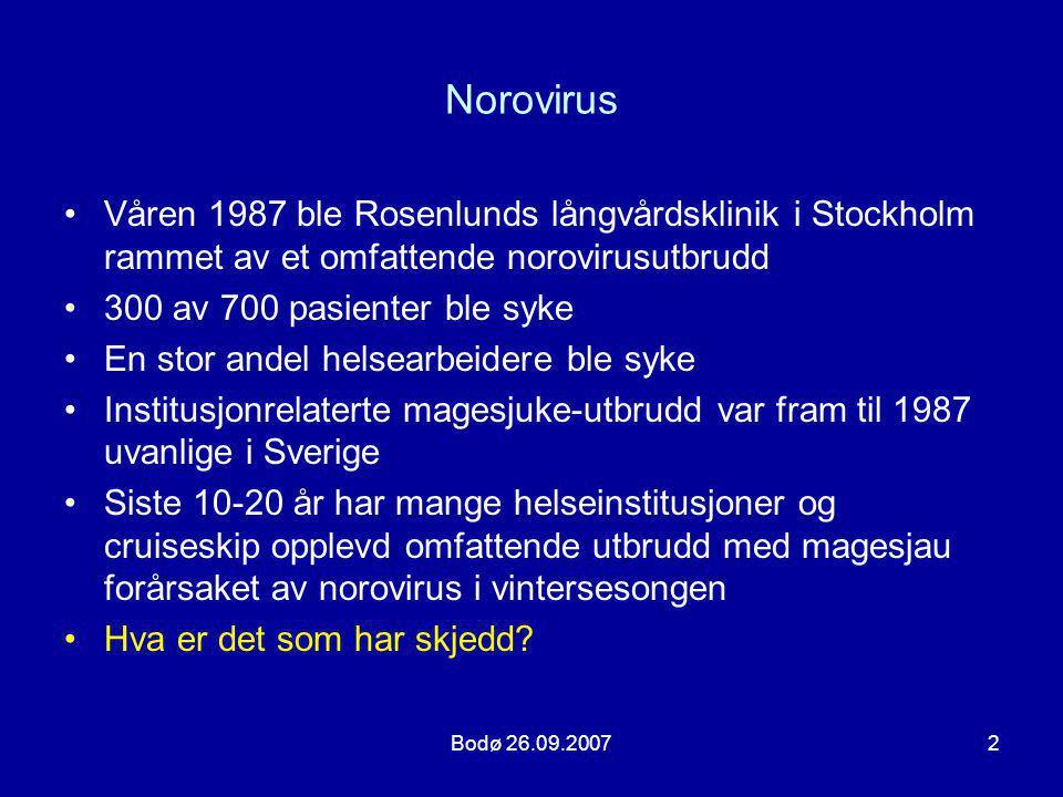 Bodø 26.09.20073 Er det mer norovirus nå enn før.