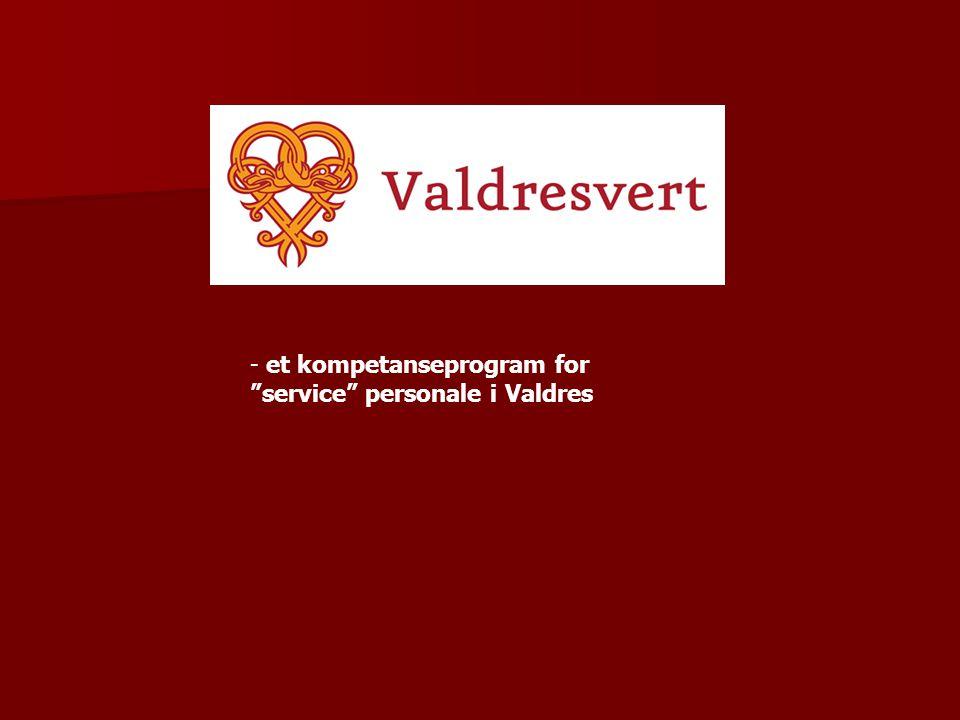 """- et kompetanseprogram for """"service"""" personale i Valdres"""