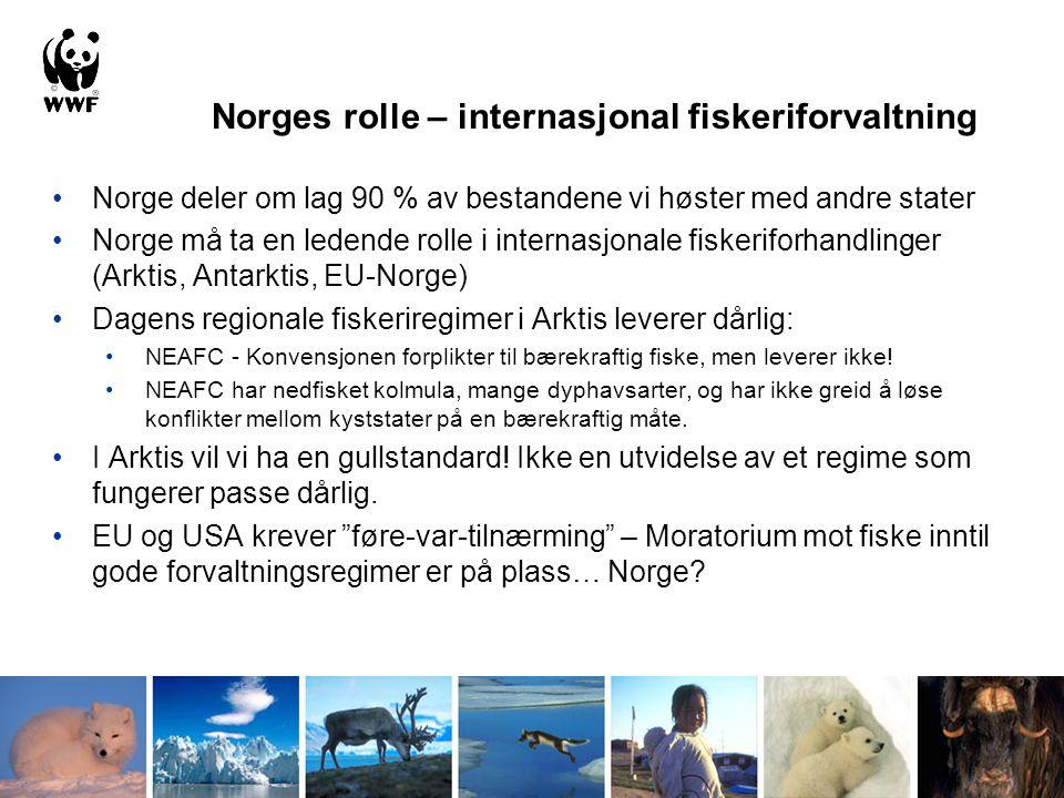 •Norge deler om lag 90 % av bestandene vi høster med andre stater •Norge må ta en ledende rolle i internasjonale fiskeriforhandlinger (Arktis, Antarkt