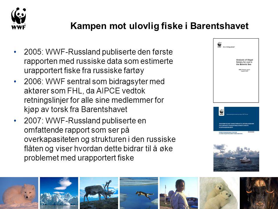 •2005: WWF-Russland publiserte den første rapporten med russiske data som estimerte urapportert fiske fra russiske fartøy •2006: WWF sentral som bidra