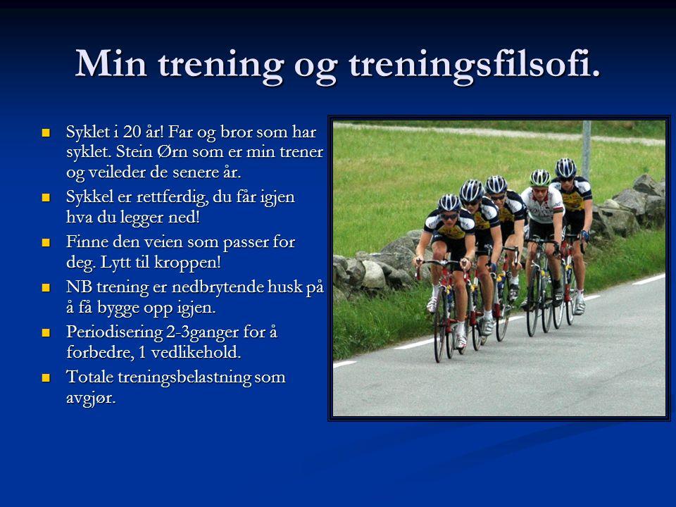 Hva jeg trener  Sesong kun sykkel. Forskjell. Vi får kvaliteten i løp.