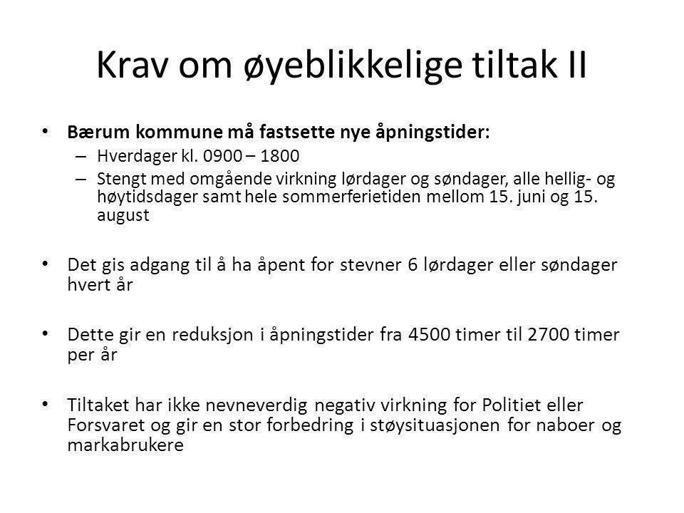 Krav om øyeblikkelige tiltak II • Bærum kommune må fastsette nye åpningstider: – Hverdager kl. 0900 – 1800 – Stengt med omgående virkning lørdager og