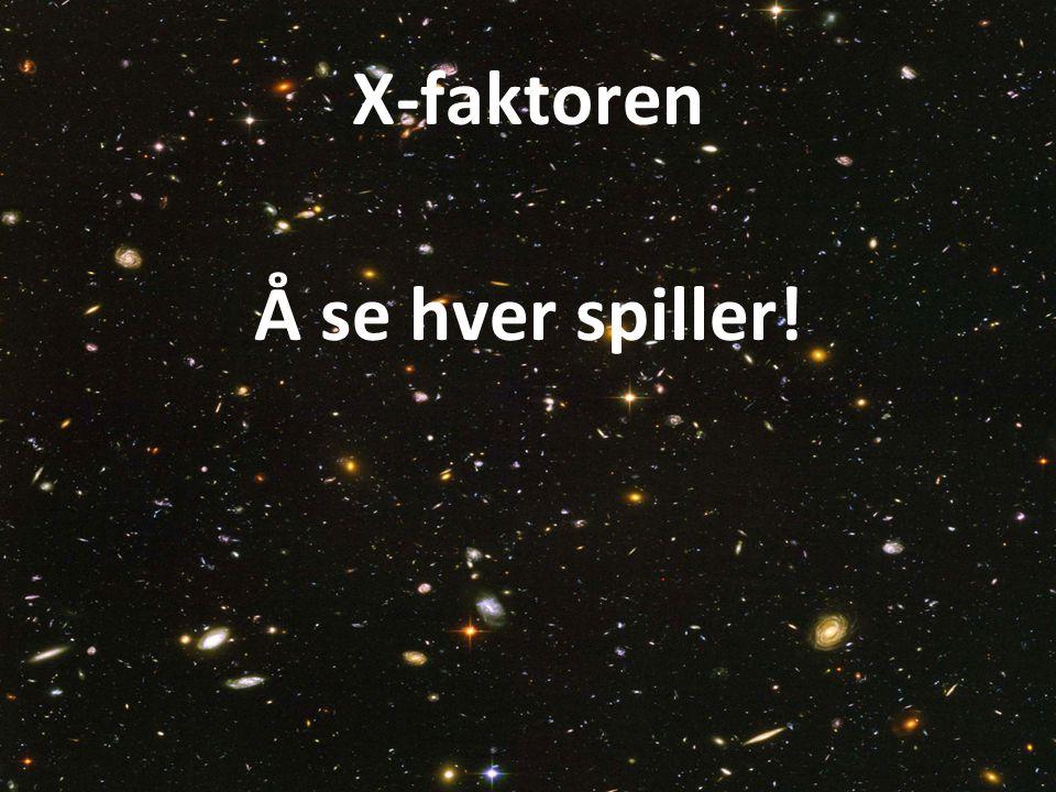 X-faktoren Å se hver spiller!