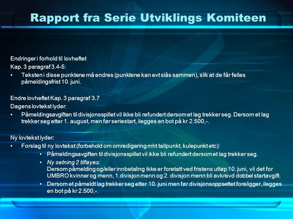 Rapport fra Serie Utviklings Komiteen Endringer i forhold til lovheftet •Endre lovheftet Kap.