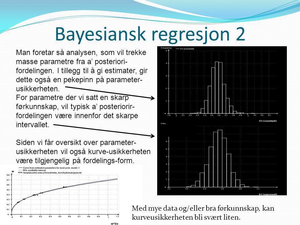 Bayesiansk regresjon 2 Man foretar så analysen, som vil trekke masse parametre fra a' posteriori- fordelingen. I tillegg til å gi estimater, gir dette
