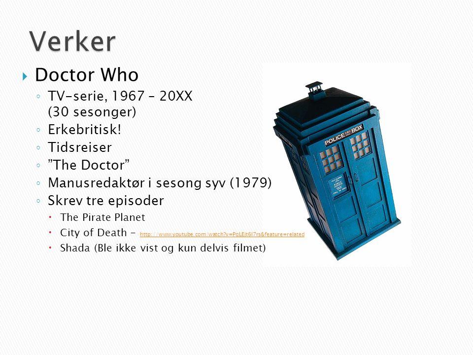  Doctor Who ◦ TV-serie, 1967 – 20XX (30 sesonger) ◦ Erkebritisk.