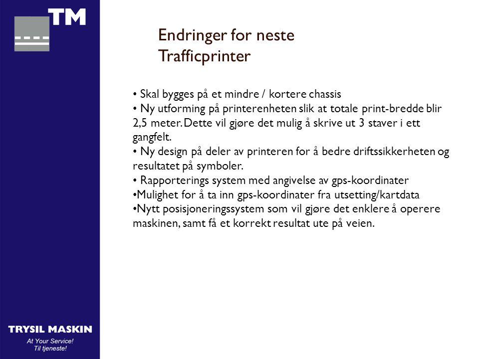 Endringer for neste Trafficprinter • Skal bygges på et mindre / kortere chassis • Ny utforming på printerenheten slik at totale print-bredde blir 2,5 meter.