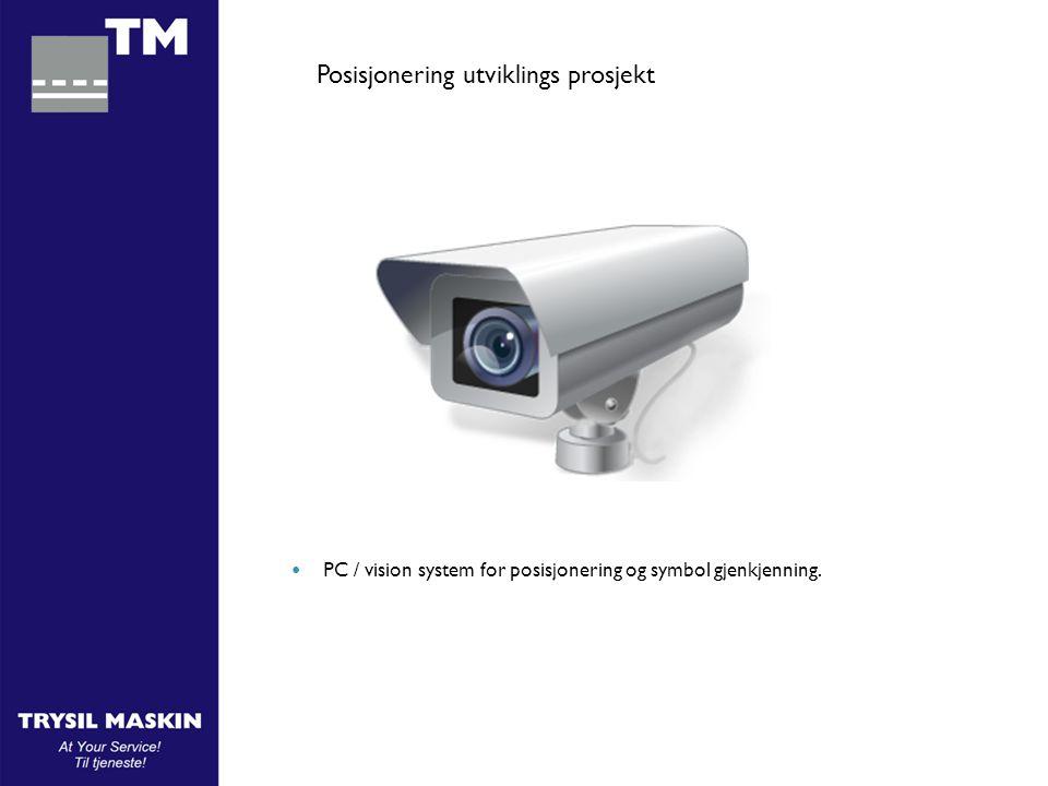  PC / vision system for posisjonering og symbol gjenkjenning. Posisjonering utviklings prosjekt
