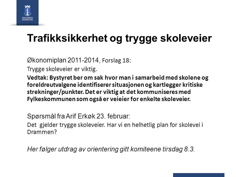 Trafikksikkerhet og trygge skoleveier Økonomiplan 2011-2014, Forslag 18: Trygge skoleveier er viktig.