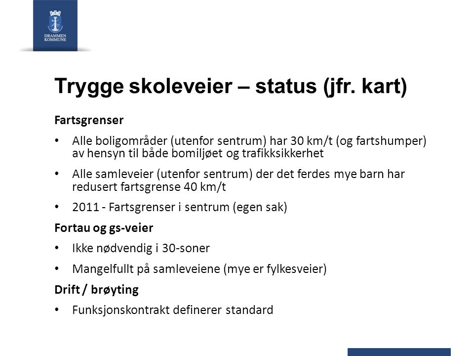 Trygge skoleveier – status (jfr.