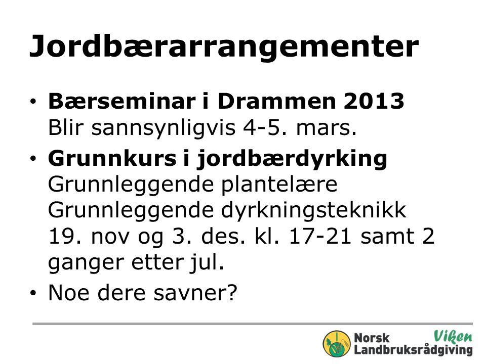 Jordbærarrangementer • Bærseminar i Drammen 2013 Blir sannsynligvis 4-5.