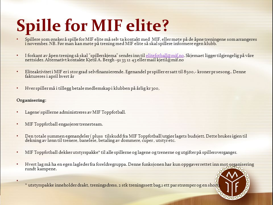 Spille for MIF elite.