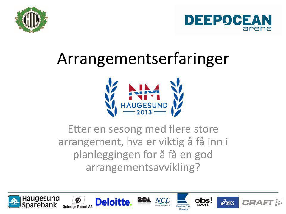 Arrangementserfaringer Etter en sesong med flere store arrangement, hva er viktig å få inn i planleggingen for å få en god arrangementsavvikling?