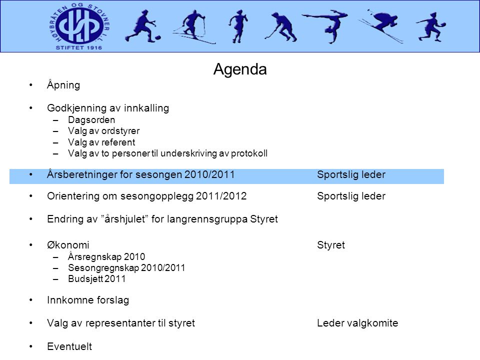 Innstilling fra valgkomiteen til nytt styre i langrennsgruppa Valgkomiteen for 2011 har bestått av Øystein Strand, Kristian Fjellhaug og Sissel Vollan.
