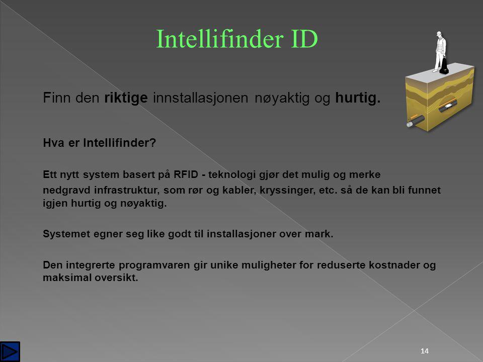 Hva er Intellifinder? Ett nytt system basert på RFID - teknologi gjør det mulig og merke nedgravd infrastruktur, som rør og kabler, kryssinger, etc. s
