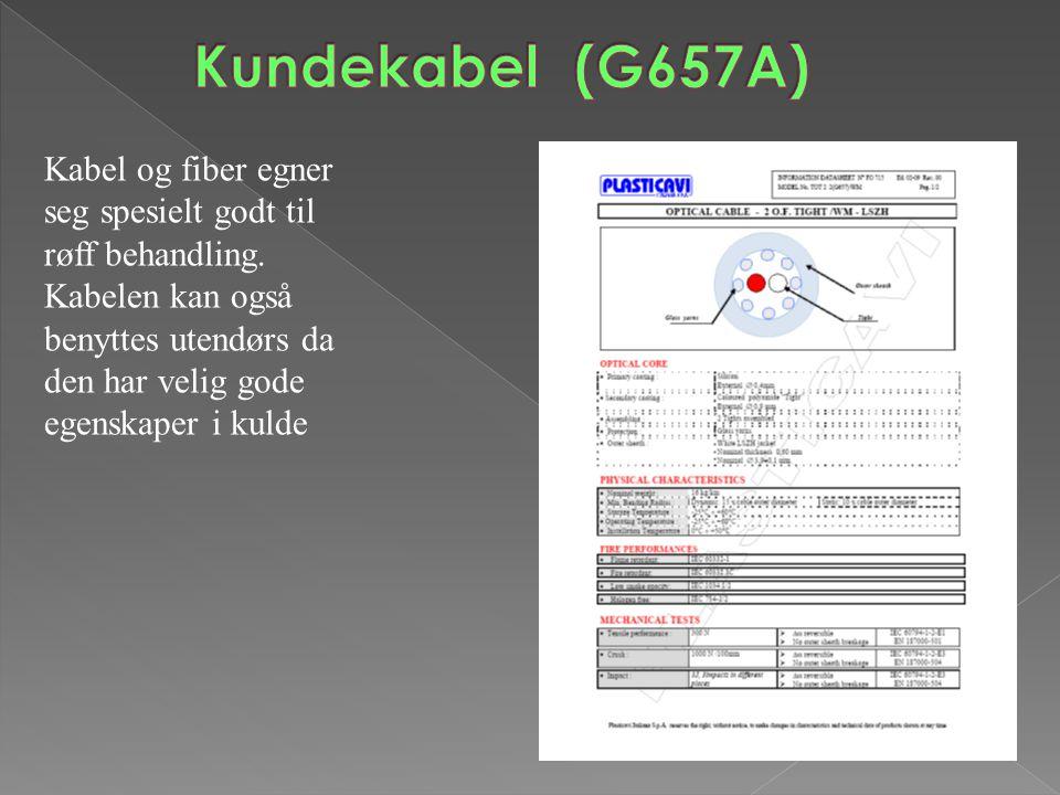 Kabel og fiber egner seg spesielt godt til røff behandling. Kabelen kan også benyttes utendørs da den har velig gode egenskaper i kulde