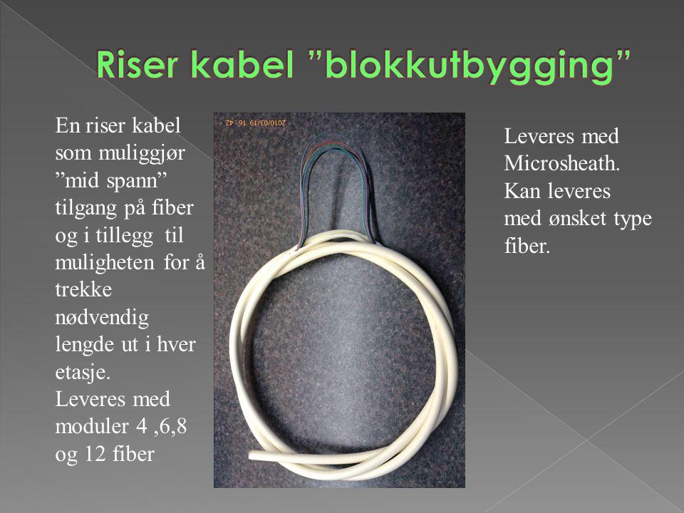 """En riser kabel som muliggjør """"mid spann"""" tilgang på fiber og i tillegg til muligheten for å trekke nødvendig lengde ut i hver etasje. Leveres med modu"""