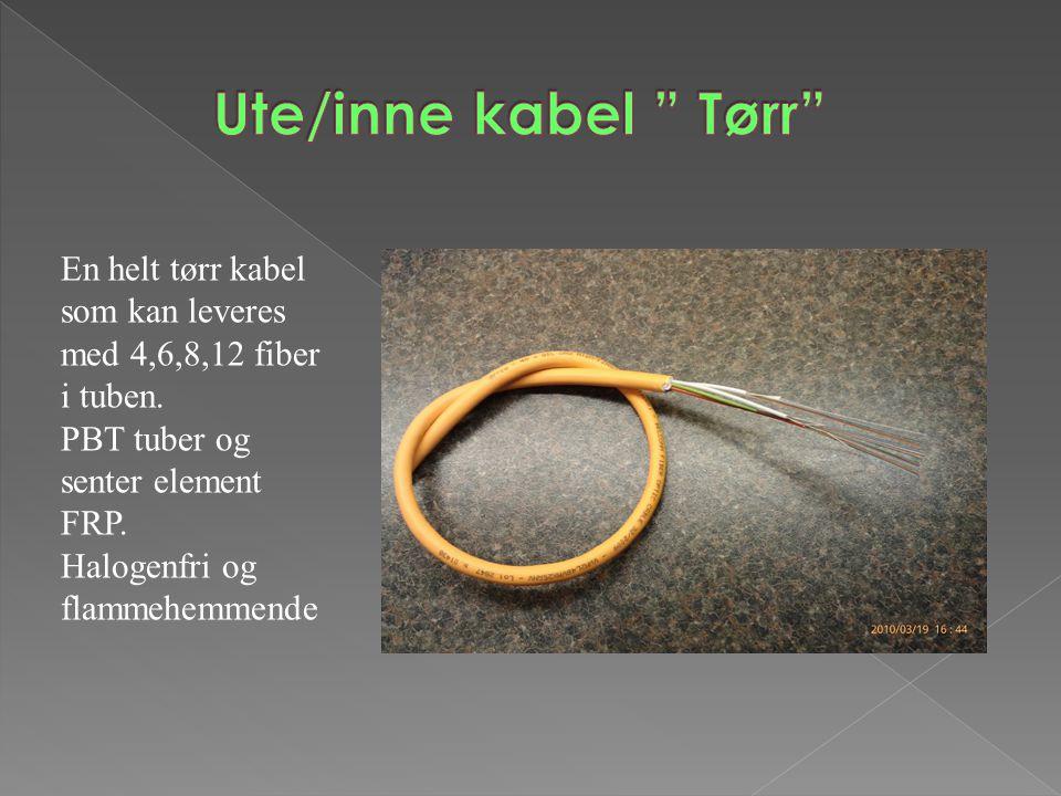 En helt tørr kabel som kan leveres med 4,6,8,12 fiber i tuben. PBT tuber og senter element FRP. Halogenfri og flammehemmende