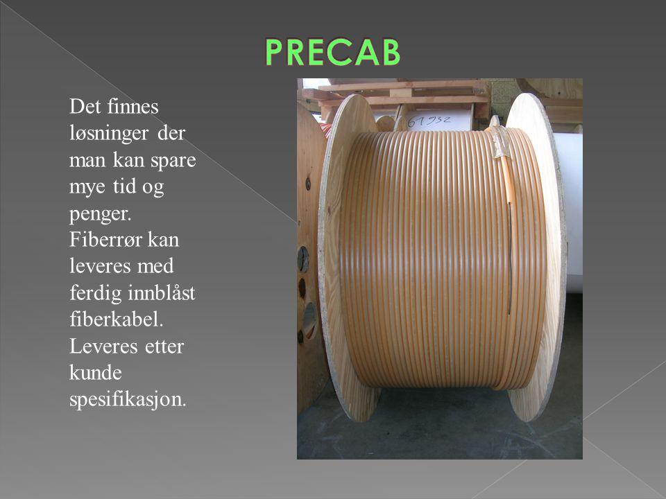 Det finnes løsninger der man kan spare mye tid og penger. Fiberrør kan leveres med ferdig innblåst fiberkabel. Leveres etter kunde spesifikasjon.