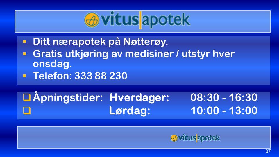  Ditt nærapotek på Nøtterøy.  Gratis utkjøring av medisiner / utstyr hver onsdag.  Telefon: 333 88 230  Åpningstider: Hverdager: 08:30 - 16:30  L
