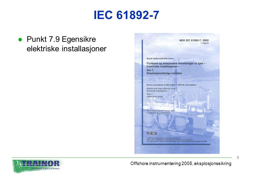 Offshore instrumentering 2005, eksplosjonssikring 3 IEC 61892-7 l Punkt 7.9 Egensikre elektriske installasjoner