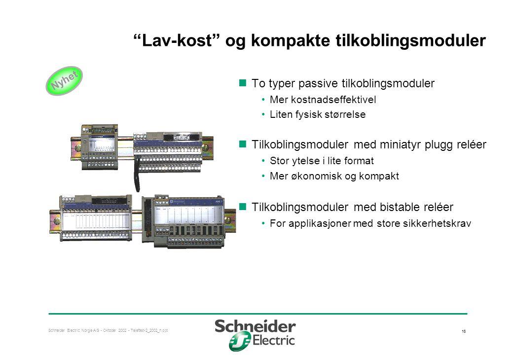 """Schneider Electric Norge A/S - Oktober 2002 - Telefast-2_2002_n.ppt 16 """"Lav-kost"""" og kompakte tilkoblingsmoduler  To typer passive tilkoblingsmoduler"""