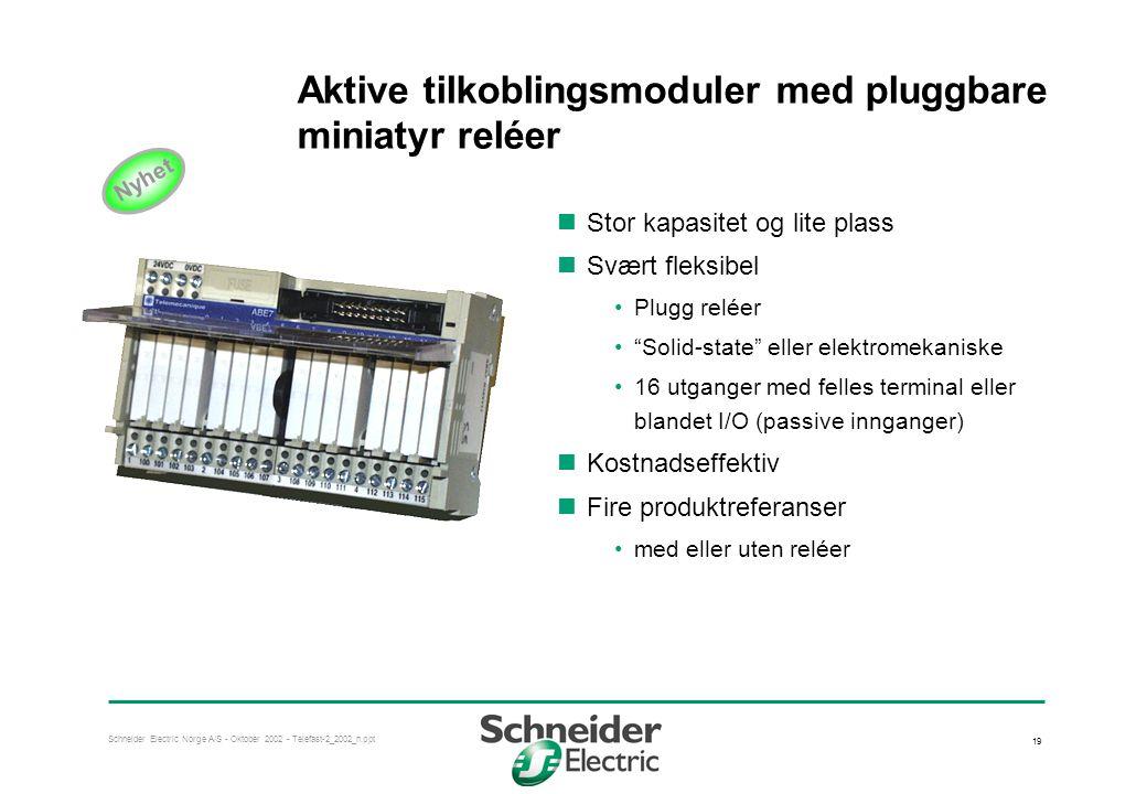 Schneider Electric Norge A/S - Oktober 2002 - Telefast-2_2002_n.ppt 19 Aktive tilkoblingsmoduler med pluggbare miniatyr reléer  Stor kapasitet og lit