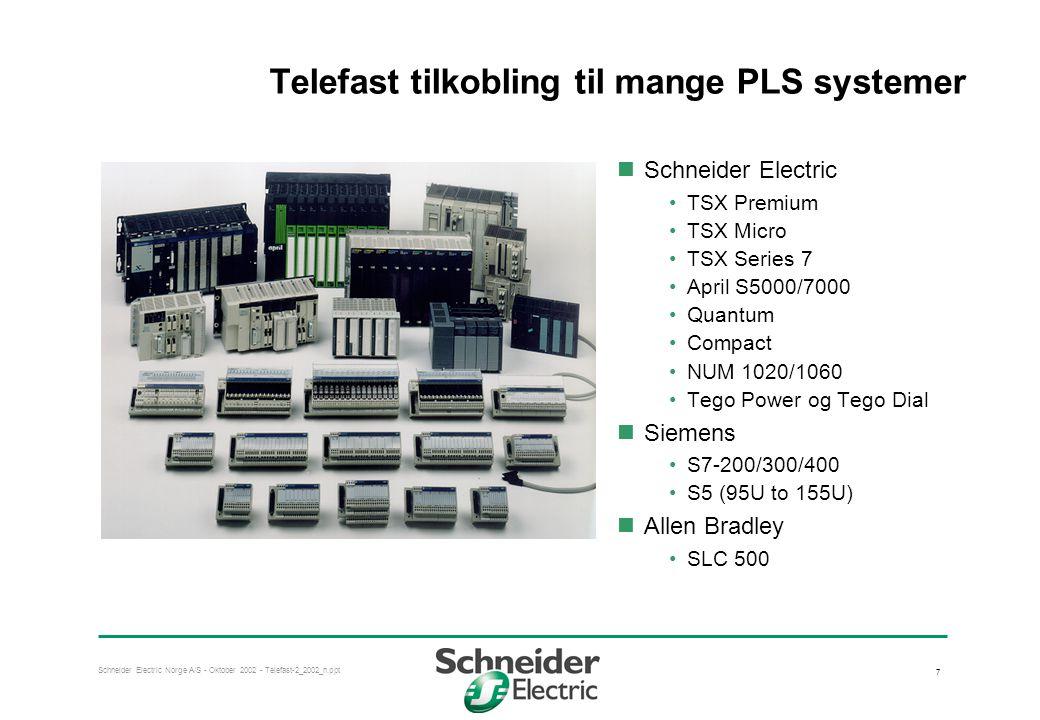 Schneider Electric Norge A/S - Oktober 2002 - Telefast-2_2002_n.ppt 18 Liten passiv tilkoblingsmodul  Komplett serie md kompakte tilkoblingsmoduler med 1, 2 og 3-leder tilkobling  Tilpasset Tego Power og Micro PLS I/O kort med 8I / 8O  Krever svært lite plass •Sparer 32% plass i skap og mer enn 15% i DIN skinne lengde i forhold til f.eks.