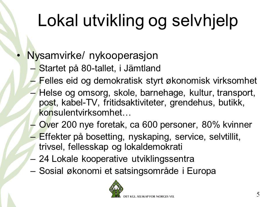 5 Lokal utvikling og selvhjelp •Nysamvirke/ nykooperasjon –Startet på 80-tallet, i Jämtland –Felles eid og demokratisk styrt økonomisk virksomhet –Hel