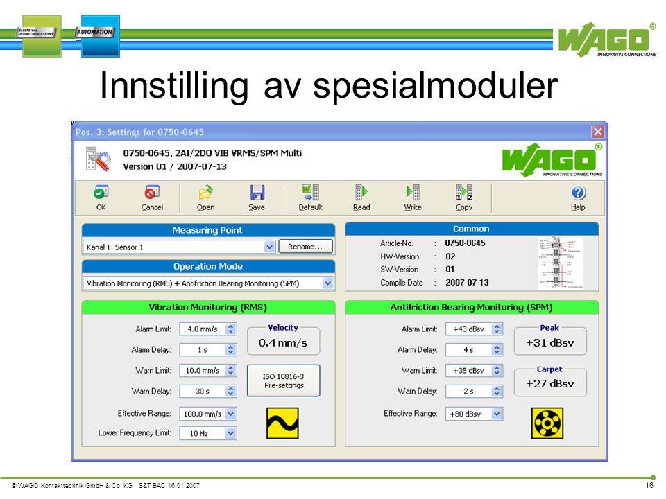 © WAGO Kontakttechnik GmbH & Co. KG S&T BAC 16.01.2007 16 Innstilling av spesialmoduler