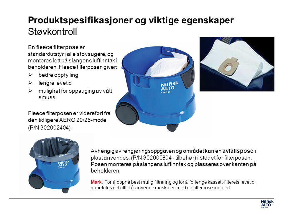 Produktspesifikasjoner og viktige egenskaper Støvkontroll En fleece filterpose er standardutstyr i alle støvsugere, og monteres lett på slangens luftinntak i beholderen.