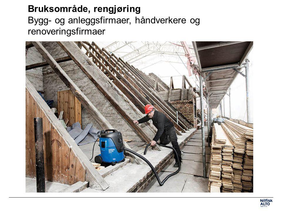 Bruksområde, rengjøring Bygg- og anleggsfirmaer, håndverkere og renoveringsfirmaer