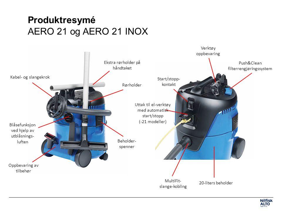 Produktresymé AERO 21 og AERO 21 INOX Start/stopp- kontakt Push&Clean filterrengjøringssystem 20-liters beholder Rørholder Blåsefunksjon ved hjelp av utblåsnings- luften MultiFit- slange-kobling Verktøy oppbevaring Uttak til el-verktøy med automatisk start/stopp (-21 modeller) Kabel- og slangekrok Oppbevaring av tilbehør Beholder- spenner Ekstra rørholder på håndtaket