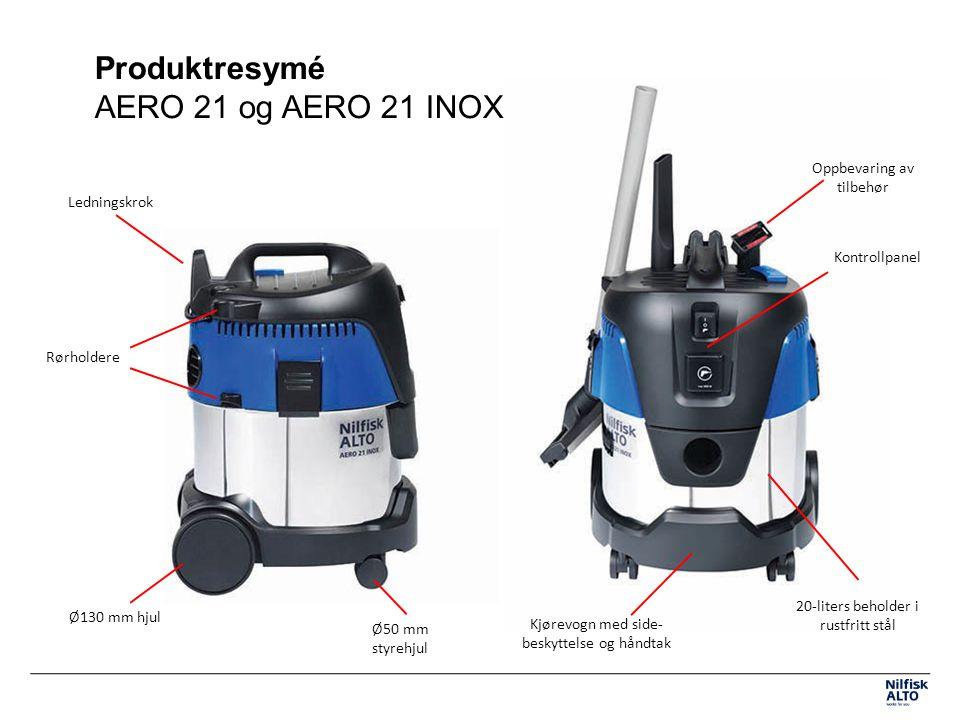 Produktresymé AERO 21 og AERO 21 INOX Kontrollpanel 20-liters beholder i rustfritt stål Ledningskrok Ø130 mm hjul Kjørevogn med side- beskyttelse og håndtak Rørholdere Oppbevaring av tilbehør Ø50 mm styrehjul