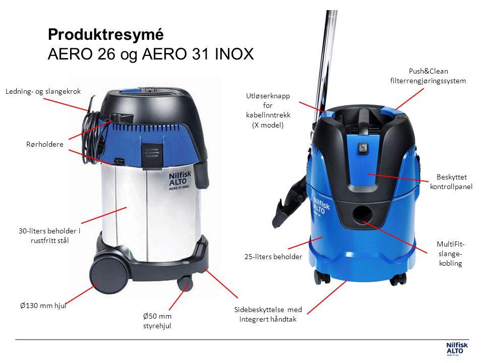Produktresymé AERO 26 og AERO 31 INOX Beskyttet kontrollpanel 30-liters beholder i rustfritt stål Ø130 mm hjul Sidebeskyttelse med integrert håndtak Rørholdere Utløserknapp for kabelinntrekk (X model) Ø50 mm styrehjul Ledning- og slangekrok Push&Clean filterrengjøringssystem MultiFit- slange- kobling 25-liters beholder