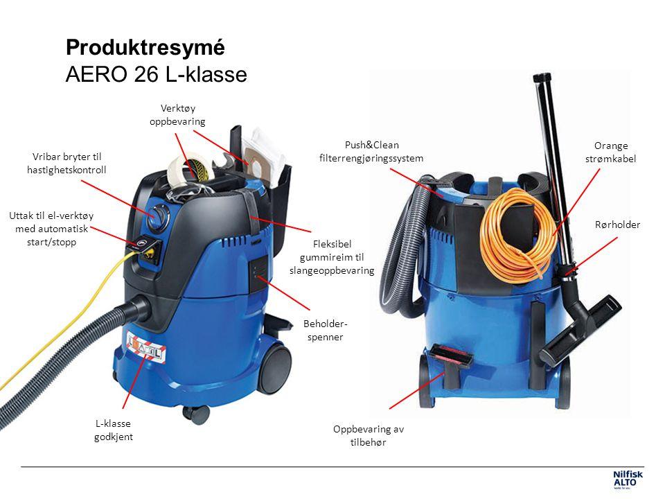 Produktresymé AERO 26 L-klasse Push&Clean filterrengjøringssystem Orange strømkabel Rørholder L-klasse godkjent Verktøy oppbevaring Uttak til el-verktøy med automatisk start/stopp Vribar bryter til hastighetskontroll Oppbevaring av tilbehør Beholder- spenner Fleksibel gummireim til slangeoppbevaring